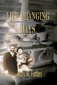 Life Changing Days by Mary M. Forbes