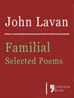 Familial Selected Poems by John Lavan