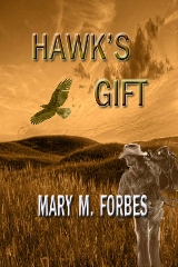 Hawks Gift by Mary M. Forbes